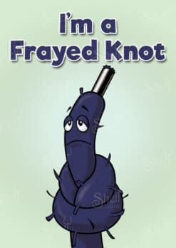 Frayed Knot - Funny Adult Greeting Card from Shelt
