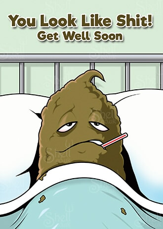 Get well card - you look like shit