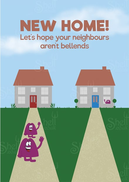 Funny Adult Greeting Card, titled: New Home! Let's hope you're neighbours aren't bellends. with two bellend characters waving to next door looking out of the window