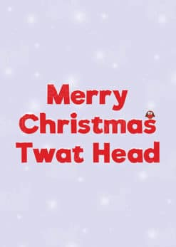 Merry Christmas Twat Head - Christmas Card