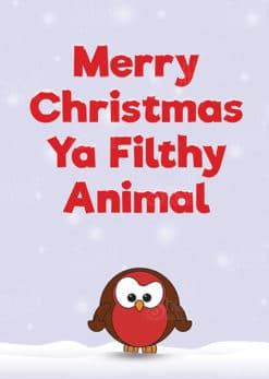 Merry Christmas Ya Filthy Animal - Christmas Card - Shelt Cards