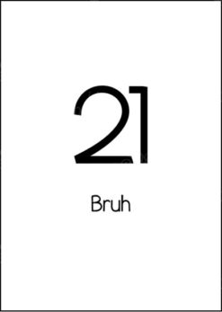 Plain 21 birthday card with title: 21. Bruh